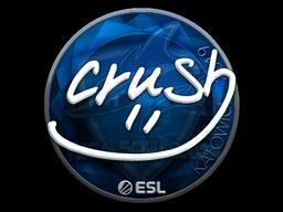 Sticker   crush (Foil)   Katowice 2019